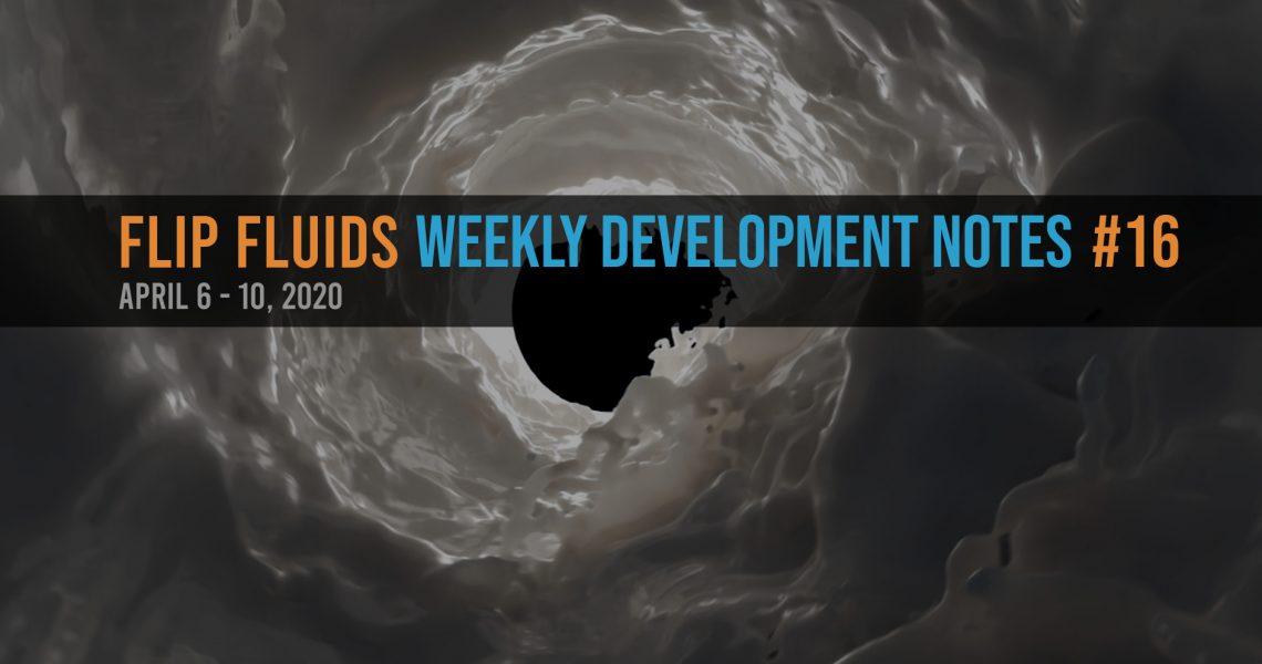 FLIP Fluids Development Notes #16