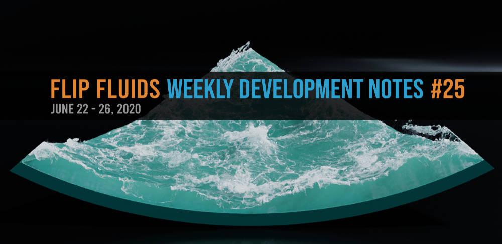 FLIP Fluids Development Notes #25