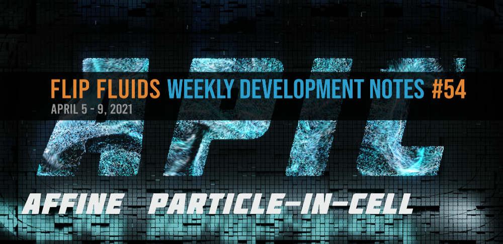 FLIP Fluids Development Notes #54